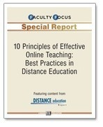 10 Principles of Effective Online Teaching: Best Practices in Distance Education - Faculty Focus | Faculty Focus | kgitch on learning and technology | Scoop.it