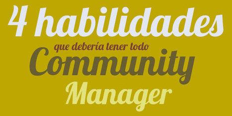 4 habilidades que debería tener todo Community Manager   Comunicación cultural   Scoop.it