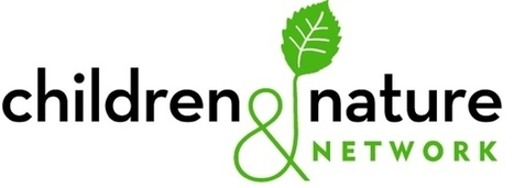 And Now a Few Words About the Children & Nature Network - Richard Louv | Mindful Parents | Scoop.it