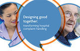 Designing Good Together: Transforming Hospital Complaints Handling. Report from Parliamentary & Health Services Ombudsman | senior home care | Scoop.it