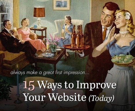 15 Ways To Improve Your Website Today | B2B Marketing and PR | Scoop.it