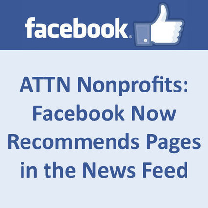 ATTN Nonprofits: Facebook Now Recommends Pages in the News Feed | Webmarketing pour le Non-Marchand | Scoop.it