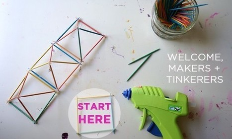 TinkerLab - for Mini Makers and Inventors | makers - תנועת המייקרים | Scoop.it