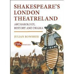 Archaeology and Shakespeare: London, Leicester and Stratford | The Shakespeare blog | Archaeology News | Scoop.it