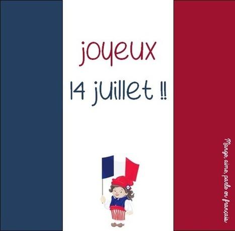 Mange, aime, parle en français.: Le 14 juillet, Fête Nationale | Parle en français! | Scoop.it