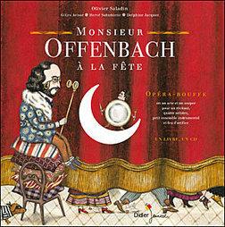 Pour initier les enfants à l'opéra bouffe : Monsieur Offenbach à la fête, chez Didier jeunesse. Dès 6 ans.   livres audio, lectures à voix haute ...   Scoop.it