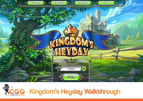 Kingdom's Heyday Walkthrough | CasualGameGuides.com | Casual Game Walkthroughs | Scoop.it