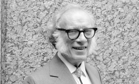 Las 9 ideas para triunfar en el mundo de hoy que contiene el ensayo perdido de Asimov - Noticias de Alma, Corazón, Vida | CTS | Scoop.it