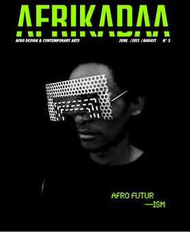 """AFRIKADAA: AFRIKADAA ISSUE N°5 """"AFROFUTURISM"""" COMING SOON 