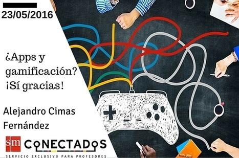 ¿Apps y gamificación? ¡Sí gracias!  | Blog de educación | SMConectados | Educacion, ecologia y TIC | Scoop.it