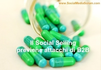 Il Social Selling per curare il tuo B2B - Social Media Scrum | Social media culture | Scoop.it