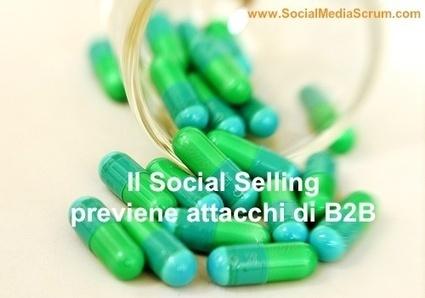 Il Social Selling per curare il tuo B2B - Social Media Scrum | Social media culture | Scoop.it