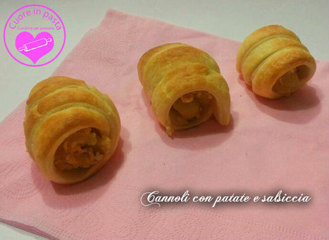 Cannoli con patate e salsiccia | Cuore in pasta cuochine per passione | Scoop.it