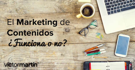 Marketing de contenidos ¿Funciona realmente o no? | Agrobrokercommunitymanager | Scoop.it