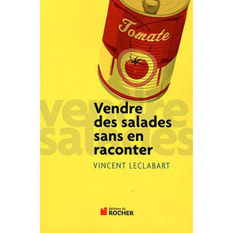 Vendre des salades sans en raconter | 7 milliards de voisins | Scoop.it