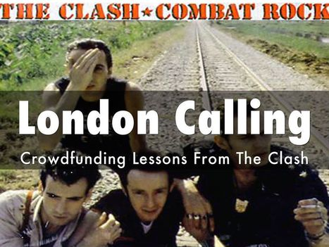 London Calling Crowdfunding Lessons From The CLASH via @HaikuDeck | Curation Revolution | Scoop.it
