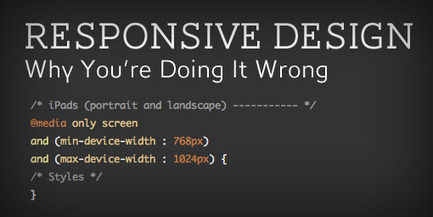 Responsive Design: Why You're Doing It Wrong | Design Shack | Coding (HTML5, CSS3, Javascript, jQuery ...) | Scoop.it