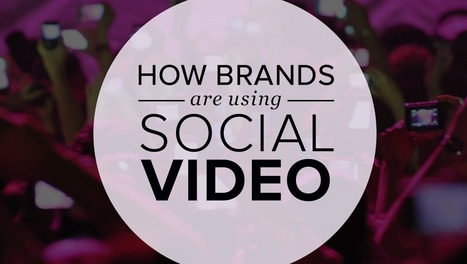How Brands Are Using Social Video | Social & SEO Smart | Scoop.it