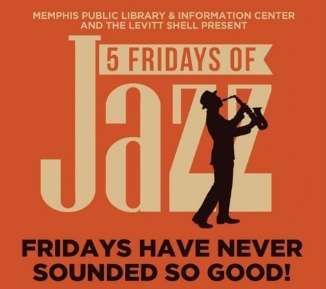 Music Lovers to Enjoy Levitt Shell's #5FridaysofJazz @MemphisLibrary! | Tennessee Libraries | Scoop.it