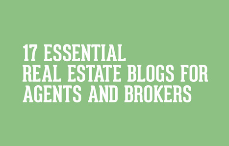 17 Essential Real Estate Blogs for Agents and Brokers | Real Estate Topics | Scoop.it