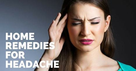 How To Get Rid of a Headache? - Top 10 Natural Headache Remedies | Health Tips by HNBT healthnbodytips-com | Scoop.it