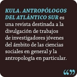Kula Revista de Antropología | cibered | Scoop.it