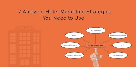 7 Amazing Hotel Marketing Strategies You Need to Use! | Hotel management, marketing and sales | Scoop.it