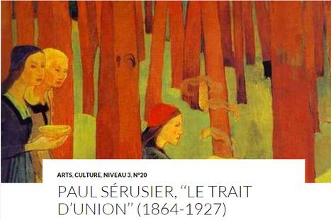 PAUL SÉRUSIER, ''LE TRAIT D'UNION'' (1864-1927) | Magazine Langue et cultures françaises et francophones LCFF | Scoop.it