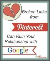 Broken Links from Pinterest can Ruin Your Relationship with Google | Oh So Pinteresting | ALL ABOUT PINTEREST WITH PHILIPPE TREBAUL ON SCOOP.IT | Scoop.it