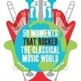 Moments that rocked the classical music world | Opera and interesting things | Scoop.it