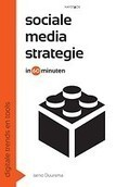 Sociale media strategie in 60 minuten door J. (Jarno) Duursma (Boek) - Managementboek.nl | Dreams Matter | Scoop.it