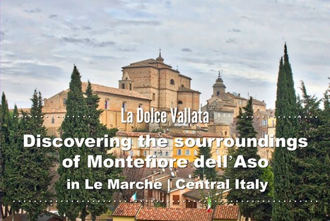 Montefiore dell'Aso and its neighborhood in la Marche, Italy | Le Marche another Italy | Scoop.it