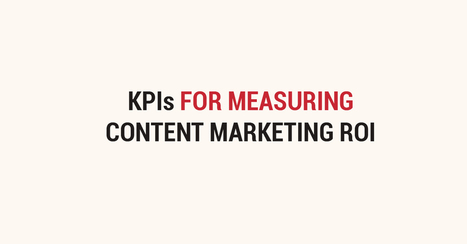 KPIs for measuring content marketing ROI | Inbound Marketing | Scoop.it