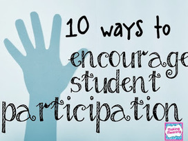 10 Ways to Encourage Student Participation | pbl, connected learning, webtools, educative tools, education tools, learning by doing | Scoop.it