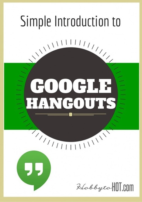 Simple Introduction to Google Hangouts - Hobby to HOT! | creaempresa | Scoop.it