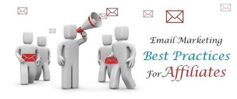 Email Marketing Best Practices For Affiliates | email marketing & social media | Scoop.it