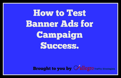 How to Test Banner Ads for Campaign Success #PPC #Ads - @RandyHilarski | Social Media News | Scoop.it
