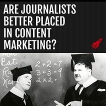 Are Journalists Better Placed In Content Marketing? | Content Marketing | Blogs | Video | Email | Infographic | Scoop.it
