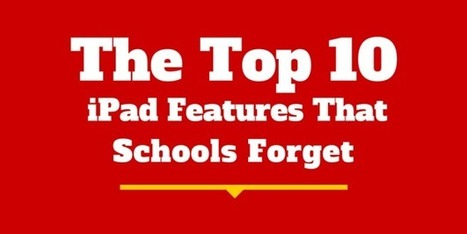 The Top 10 iPad Features That Schools Forget   Cool School Ideas   Scoop.it