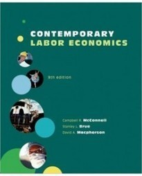 Test Bank For » Test Bank for Contemporary Labor Economics, 9th Edition: Campbell McConnell Download | Economics Test Banks | Scoop.it