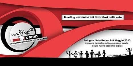 #WwworkersCamp – il #Manifesto dei lavoratori italiani della rete… | #SocialMedia Reload! | Scoop.it