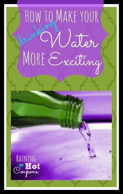 How To Make Drinking Water More Exciting! | Water for your great health. | Scoop.it