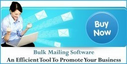 Bulk Mailing Software- An Efficient Tool To Promote Your Business | Garuda - The Intelligent Mailer | Email Marketing Software | Scoop.it