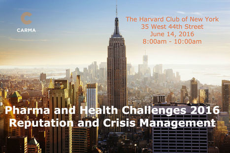 Event: #Pharma Reputation and Crisis Management, NYC, June 14, 2016 | Pharma Marketing News, Blog Posts, Events, Podcasts | Scoop.it