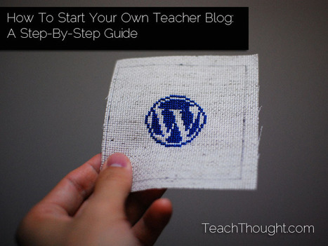 How To Start Your Own Blog: A Step-By-Step Guide For Teachers | Mediawijsheid in het HBO | Scoop.it
