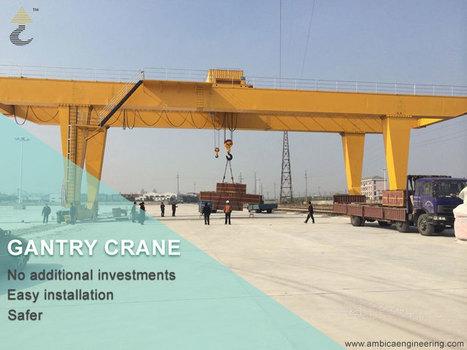 Gantry Crane - A Lower Cost Alternative to Overhead Crane | Ambica Engineering | Scoop.it