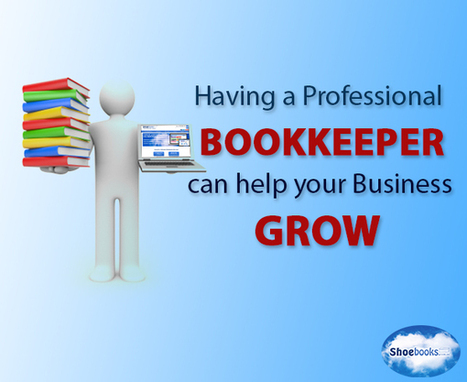 Business Insight: 4 Essentials Your Bookkeeper Can Help You With   Shoebooks : Bookkeeping Services   Scoop.it