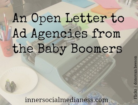 An Open Letter to Ad Agencies from the Baby Boomers - Business 2 Community | Marketing that Matters | Scoop.it
