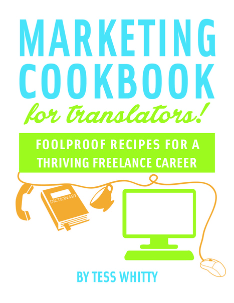 The Marketing Cookbook For Translators - Marketing tips for translators | Professional Translation | Scoop.it