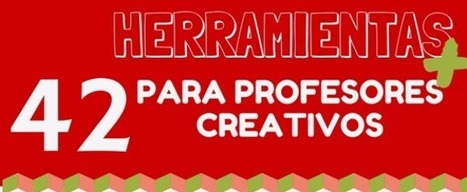 42 Herramientas online para profesores creativos | ED|IT| | Scoop.it